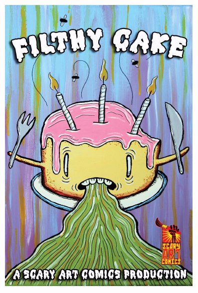 Cover for Filthy Cake, published by Scary-Art Publishing.  http://www.scary-art.com/scaryartpublishing.htm