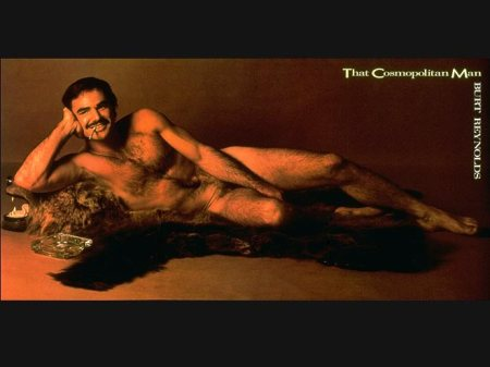 Actor Burt Reynolds. In his heyday, he did a centerfold for Cosmopolitan magazine. April 1972 (Vol. 172, No. 4)